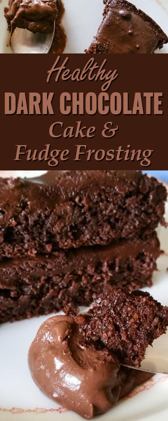 Healthy Dark Chocolate Cake & Fudge Frosting